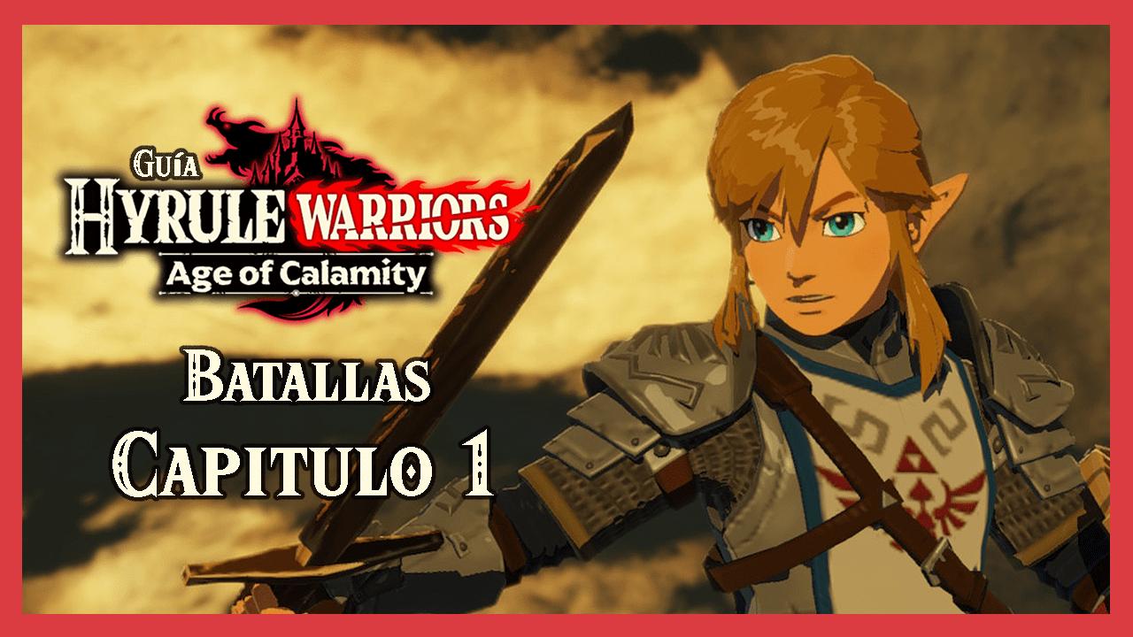 Guía Hyrule Warriors La era del cataclismo – Batallas Capítulo 1