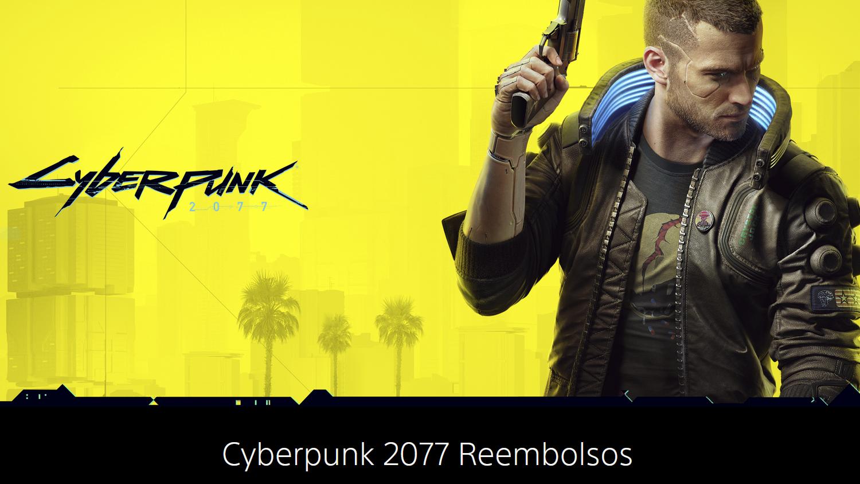 Cyberpunk 2077 reembolsos